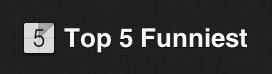 Top 5 Funniest